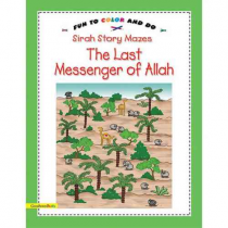 Sirah Story Mazes the Last Messenger of Allah: Fun to Color & Do